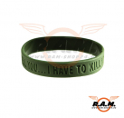 "Silicon Armband ""if i tell you...i have to kill you"" OD oliv"