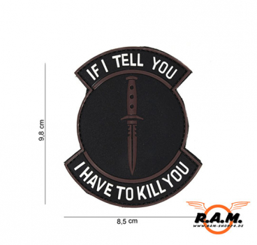 3D Patch - If I Tell You I Have To Kill You - schwarz